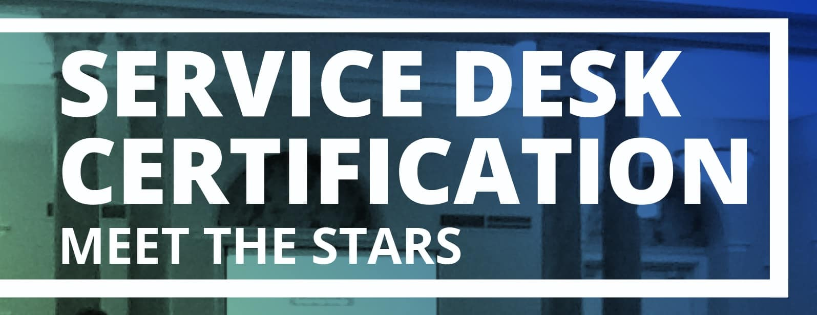 Meet The Stars Banner Service Desk Institute