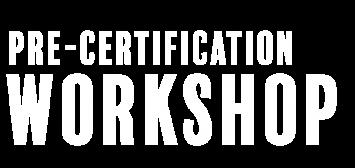 PRE-CERTIFICATION-WORKSHOP