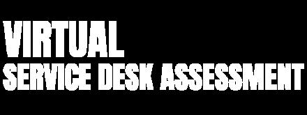 Virtual Service Desk Assessment